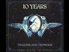 10 Years - Triggers And Tripwires