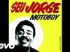 Seu Jorge - Motoboy