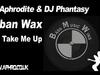 DJ Aphrodite & DJ Phantasy / Urban Wax - You Take Me Up (1994)