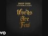 Snoop Dogg - Words Are Few (feat. B Slade) (Audio) (Clean Edit) ft. B Slade)