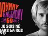 Johnny Hallyday - Je suis né dans la rue (Version originale officielle mixée 2020)