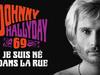 Johnny Hallyday - Je suis né dans la rue