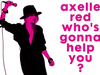 Axelle Red - Who's Gonna Help You (Lyrics Video)