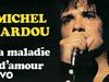 Michel Sardou - La maladie d'amour (Audio Officiel)