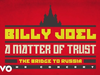 Billy Joel - Opening Montage (from A Matter of Trust - The Bridge to Russia)