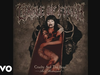 Cradle Of Filth - The Twisted Nails of Faith (Remixed and Remastered) (Audio)