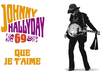 Johnny Hallyday - Que je t'aime (Audio Officiel)