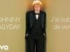 Johnny Hallyday - J'ai oublié de vivre (Audio Officiel)