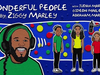 Ziggy Marley - Wonderful People (with Judah, Gideon and Abraham Marley)