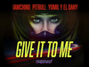 IAmChino x Pitbull x Yomil y El Dany - Give It To Me