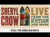 Sheryl Crow - Still The Good Old Days (Live From the Ryman / 2019 / Audio)