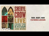 Sheryl Crow - Run, Baby, Run (Live From the Theatre at Ace Hotel / 2019 / Audio)