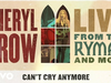 Sheryl Crow - Can't Cry Anymore (Live From the Ryman / 2019 / Audio)