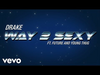 Drake - Way 2 Sexy (feat. Future and Young Thug)
